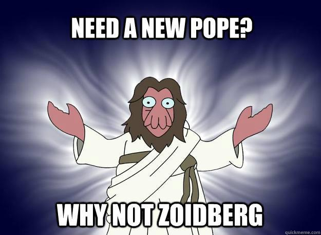 Need a New Pope?
