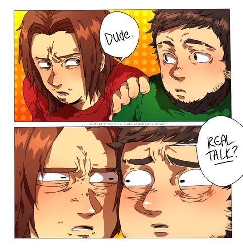 Dude ... REAL TALK!