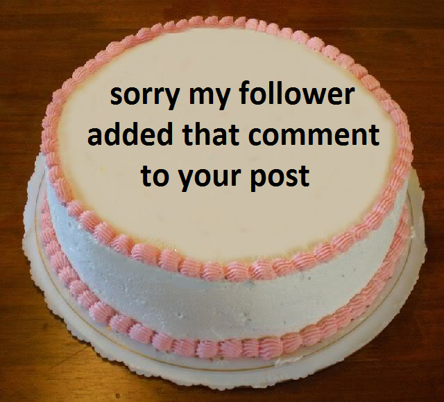 Sorry my follower added that comment to your post