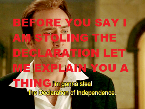Before You Say I Am Stoling The Declaration Of Independene Let Me Explain You A Thing