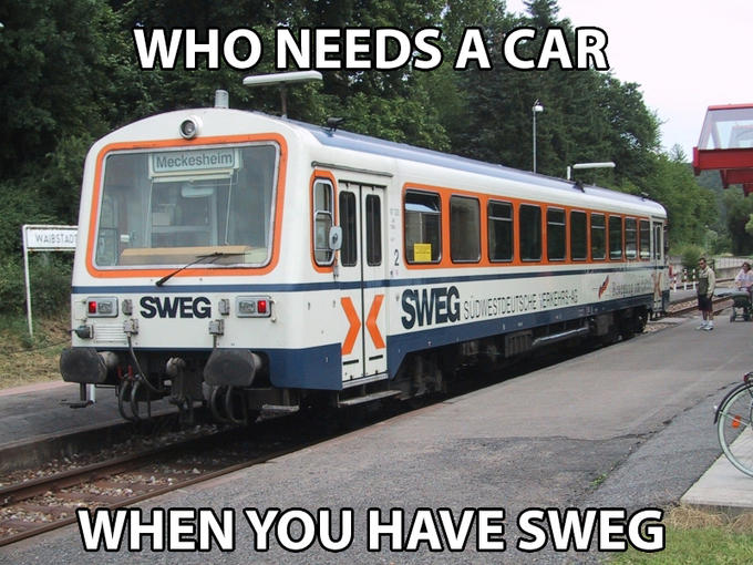 Who needs a car when you have sweg