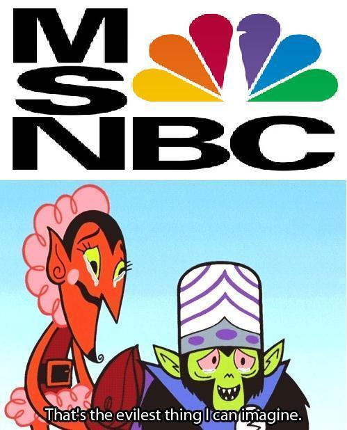 MSNBC (to balance FOX)