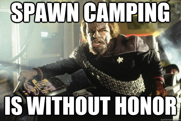 Klingon about spawn camping