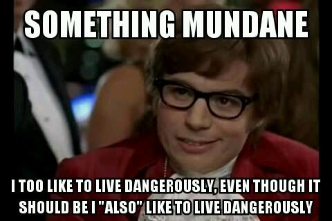 I Also Likely to Live Dangerously