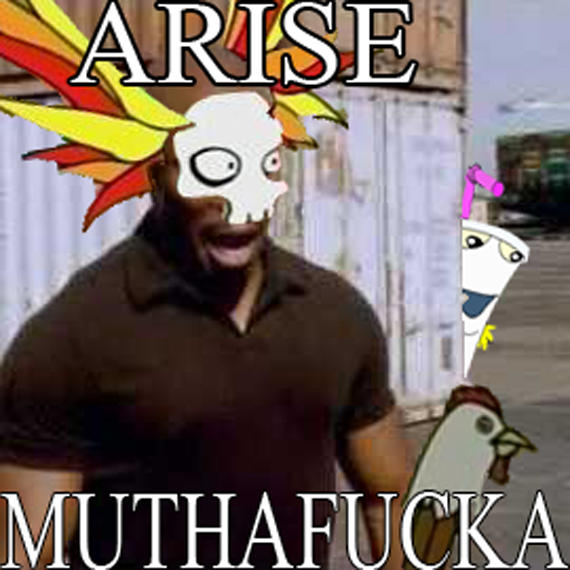 ARISE MUTHFUCKA