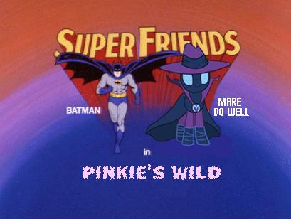 Batman & Mare Do Well in Pinkie's Wild