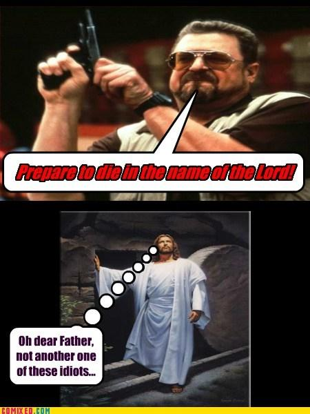 Jesus thinks fundamentalists are morons