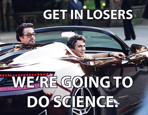 Get in losers, we're going to do science.