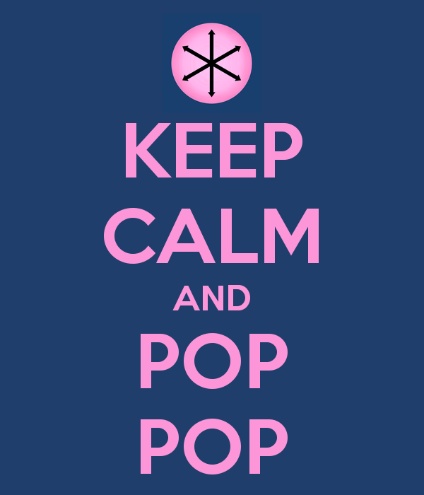 KEEP CALM AND POP POP