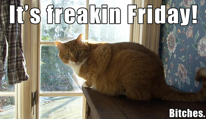 It's Freakin Friday!