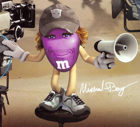 Michael Bay is an M&M