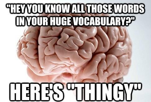 Scumbag Brain Loves Placeholder Names
