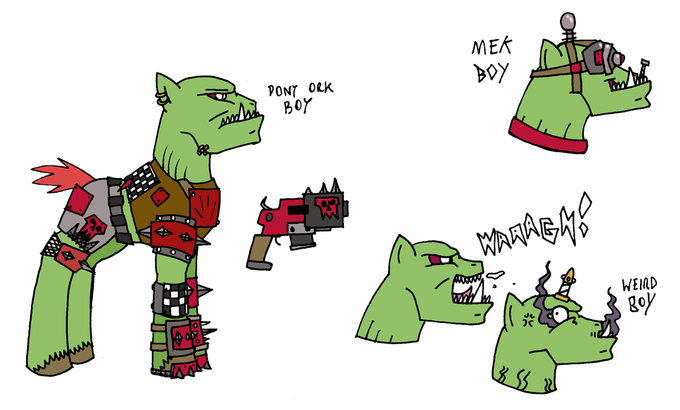 My Little Ork Friendship is WAAAAAAAGH!!!!