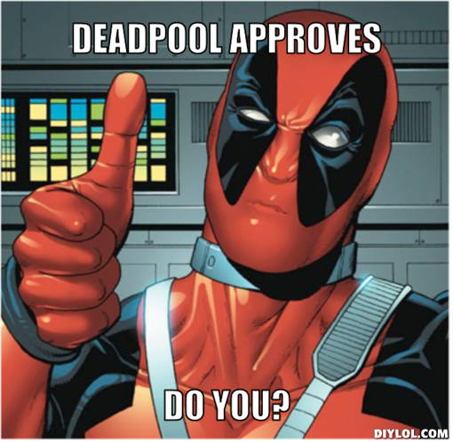 Deadpool Approves