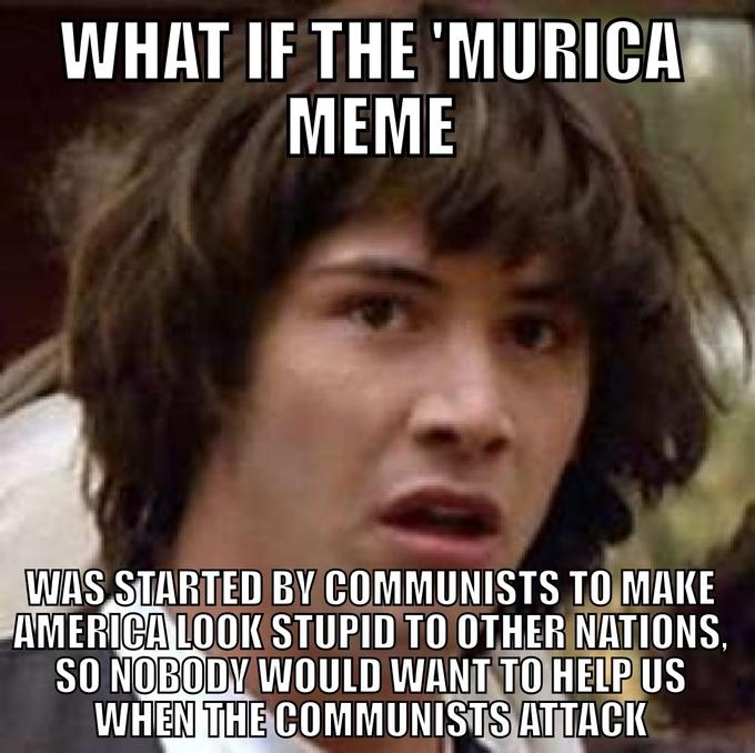 The 'Murican Conspiracy