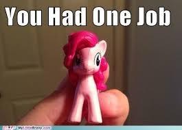 You had one Pinkie job