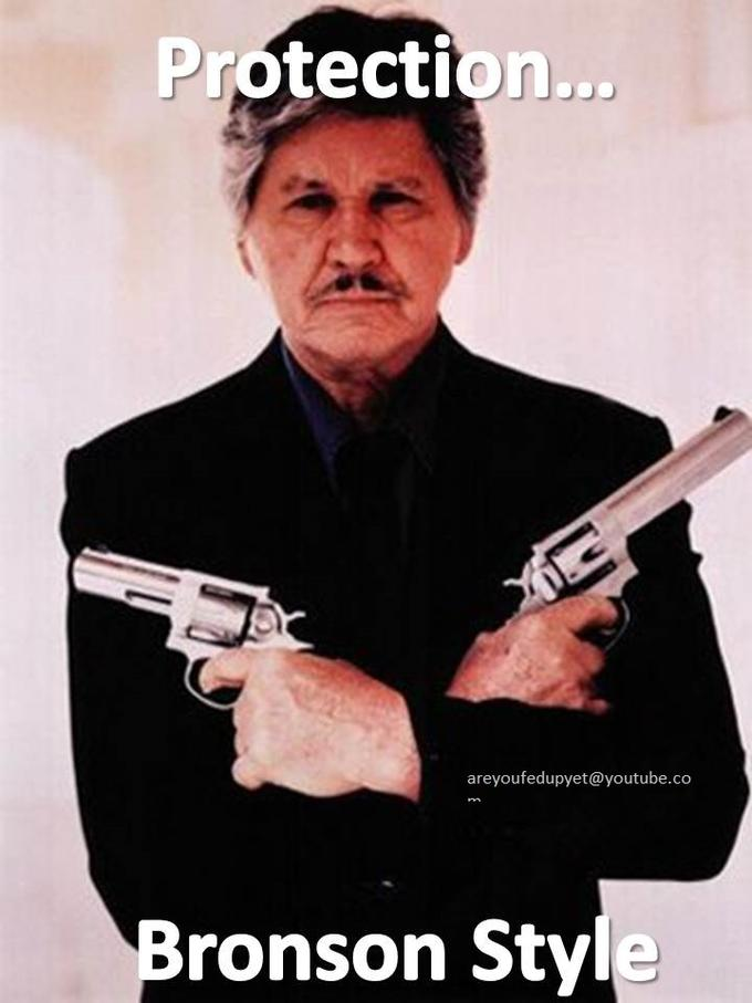 Protection, Bronson Style