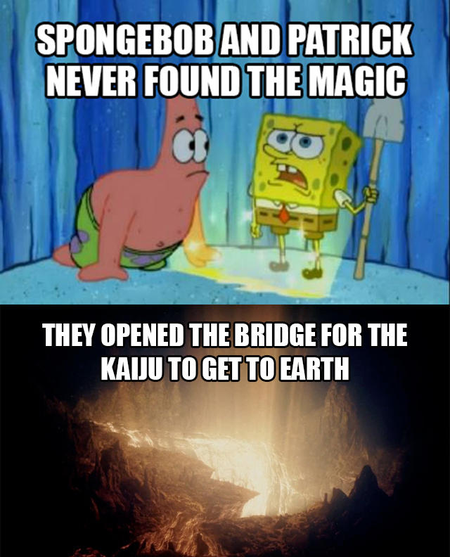 Spongebob and Patrick created Pacific Rim
