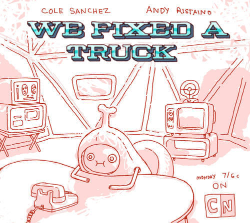 We Fixed A Truck Promo Art