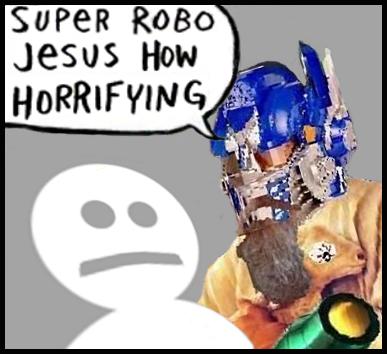 Super Robo Jesus How Horrifying