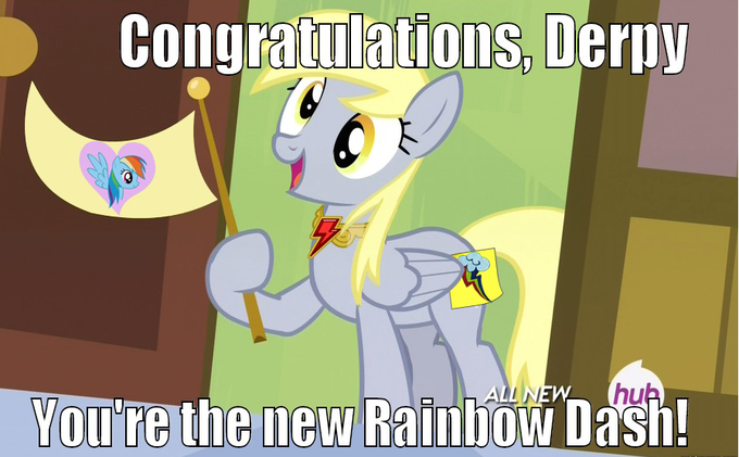 Congratulations, Derpy! You're the new Rainbow Dash!