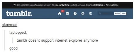 Tumblr stopped supporting IE