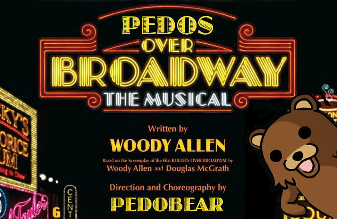 Pedos Over Broadway: A New Musical by Woody Allen