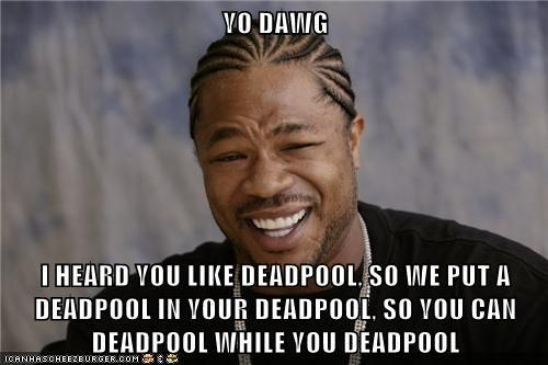 Response to Deadpool getting deadpooled