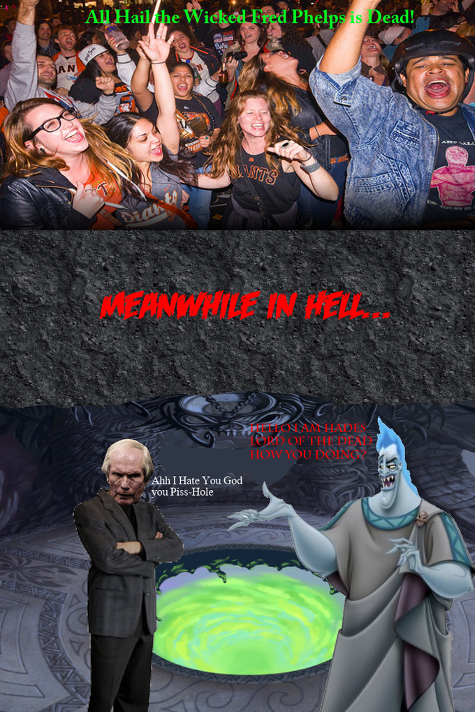 What if Fred Phelps is living in Hell