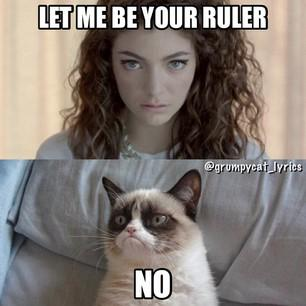 Lorde will never be a ruler.
