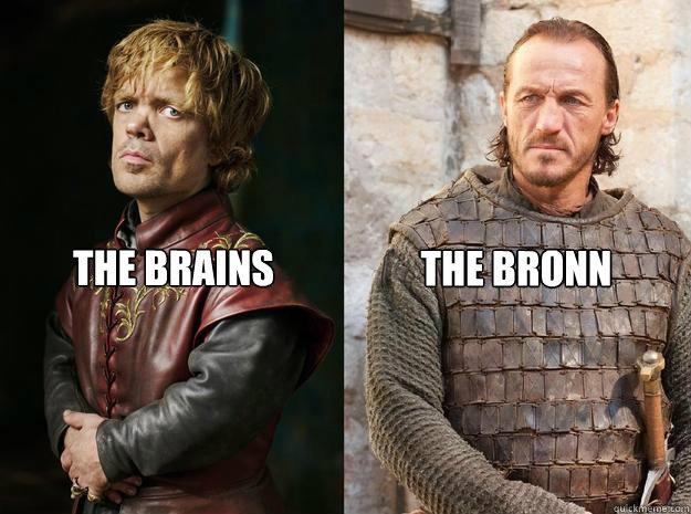 Brains and Bronn