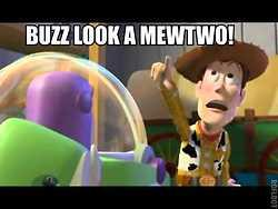 Buzz Look it's Mewtwo!