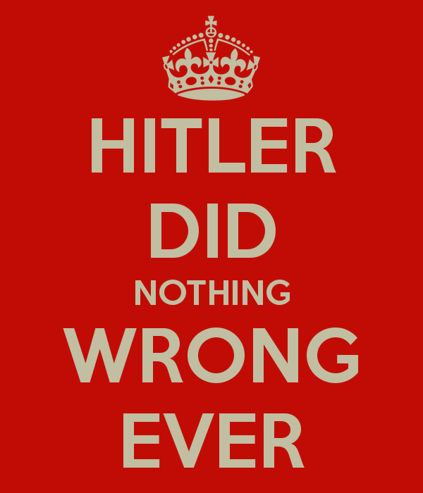 nothing wrong did Hitler