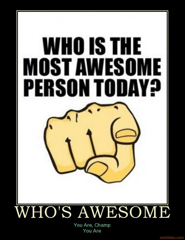 Whos-awesome-awesome-demotivational-poster-1264879781.jpg