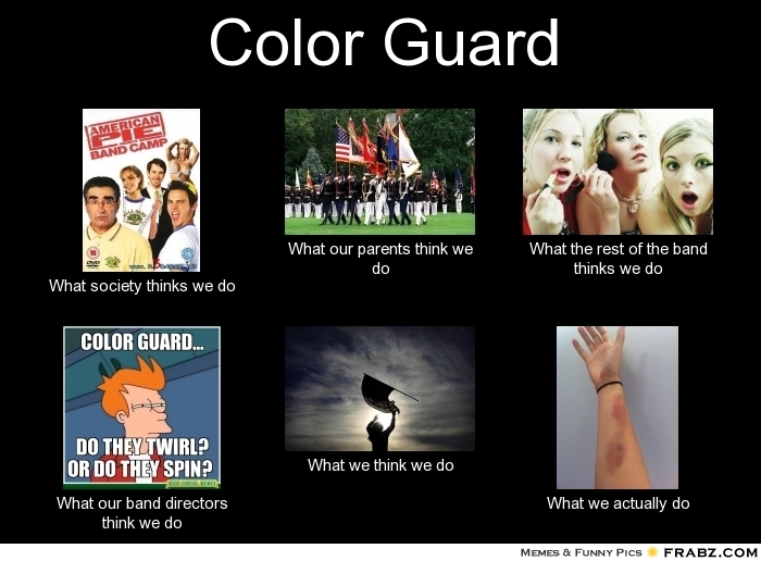 Rifle Color Guard Quotes: What People Think I Do / What I Really Do