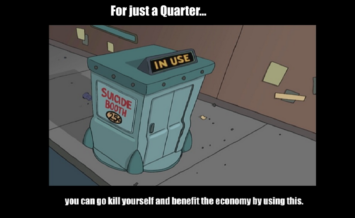 Suicide Booth Futurama Know Your Meme