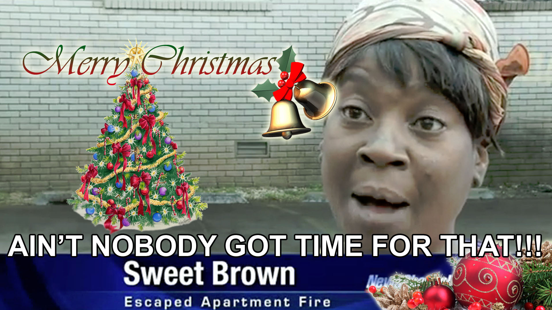 Sweet Brown Xmas | Sweet Brown / Ain't Nobody Got Time for ...
