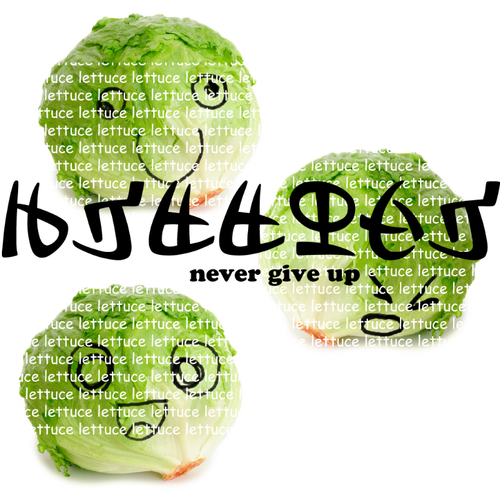 "[Image - 465472] | Lettuce / It Says ""Never Give Up ..."