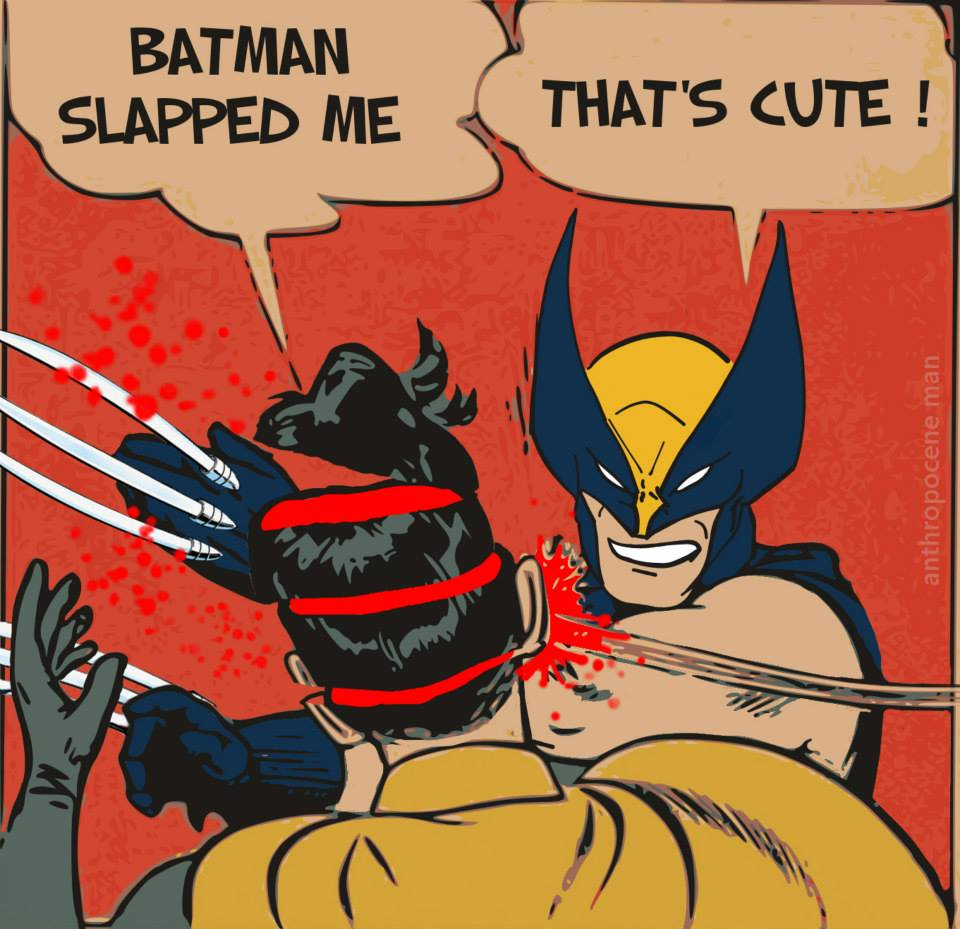 wolverine : My Parents Are Dead / Batman Slapping Robin ...