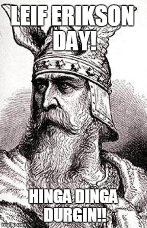 Leif Erikson Day!! | Know Your Meme