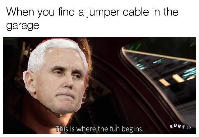 Mike Pence Jumper Cables : When you find a jumper cable in the garage this is where